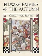 Flower Fairies of the Autumn : With the Nuts and Berries They Bring - Cicely Mary Barker