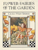 Flower Fairies of the Garden : Flower Fairies of the Garden - Cicely Mary Barker