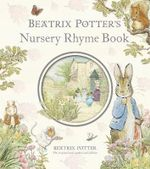Beatrix Potter's Nursery Rhyme Book : Beatrix Potter's Nursery Rhyme Book - Beatrix Potter