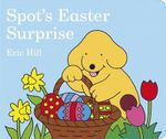 Spot's Easter Surprise (UK Edition) - Eric Hill