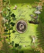 How to Find Flower Fairies : How To Find Flower Fairies - Cicely Mary Barker