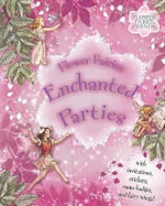 Flower Fairies Enchanted Parties [With StickersWith Name Badges, Invitations & Fairy Wings] : Flower Fairies of the Garden - Cicely Mary Barker
