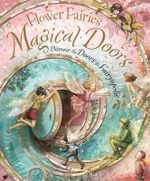 Flower Fairies Magical Doors : Discover the Doors to Fairyopolis : Flower Fairies Series - Cicely Mary Barker
