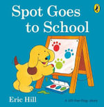 Spot Goes to School : Magic Puppy Volume 9 - Eric Hill