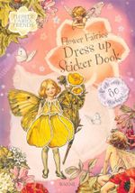 Flower Fairies Dress Up Sticker Book : Flowers Fairies Friends - Cicley Mary Baker