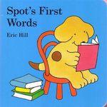 Spot's First Words : Spot Series - Eric Hill