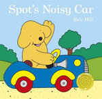 Spot's Noisy Car -  Eric Hill