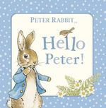 Peter Rabbit : Hello Peter! - Potter Beatrix