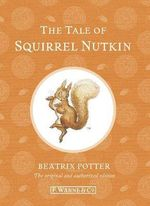 The Tale of Squirrel Nutkin : Special Edition - Beatrix Potter