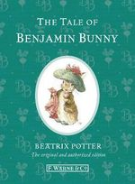 The Tale of Benjamin Bunny : Special Edition - Beatrix Potter