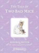 The Tale of Two Bad Mice : Special Edition - Beatrix Potter