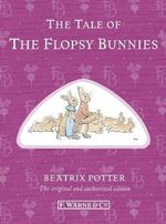 Tale of the Flopsy Bunnies : Special Edition - Beatrix Potter