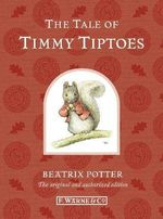 The Tale of Timmy Tiptoes : Special Edition - Beatrix Potter