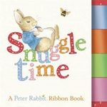 Snuggle Time : A Peter Rabbit Ribbon Book - Beatrix Potter