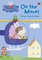 Peppa Pig : On the Move! Sticker Activity Book - Ladybird