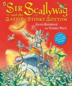 Sir Scallywag and the Battle for Stinky Bottom - Giles Andreae