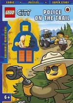 LEGO CITY : Police on the Trail : Activity Book with Minifigure - Ladybird