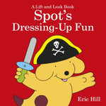 Spot's Dressing Up Fun - Eric Hill