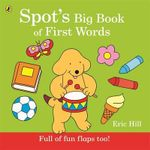 Spot's Big Book of First Words - Eric Hill