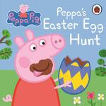 Peppa Pig : Peppa's Easter Egg Hunt - Ladybird