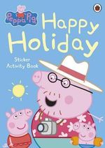 Happy Holiday Sticker Activity Book : Peppa Pig Series - Ladybird