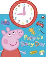 Peppa Pig : Peppa's Busy Day - Ladybird