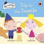 Trip to the Seaside : Ben and Holly's Little Kingdom