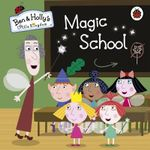 Magic School : Ben and Holly's Little Kingdom - Ladybird