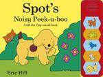 Spot's Noisy Peekaboo - Eric Hill