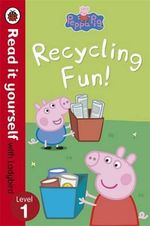 Peppa Pig : Recycling Fun - Read it Yourself with Ladybird : Level 1 - Ladybird