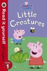 Peppa Pig: Little Creatures - Read it Yourself with Ladybird : Level 1 - Ladybird