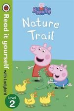Peppa Pig: Nature Trail - Read it Yourself with Ladybird : Level 2 - Ladybird