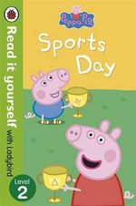 Peppa Pig: Sports Day - Read it Yourself with Ladybird : Level 2 - Ladybird