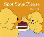 Spot Says Please - Eric Hill