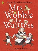 Mrs Wobble the Waitress : Happy Families - Allan Ahlberg