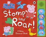 Peppa Pig : Stomp and Roar! - Ladybird