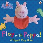 Peppa Pig : Play with Peppa Hand Puppet Book - Ladybird