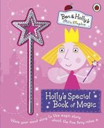 Ben and Holly's Little Kingdom : Holly's Special Book of Magic with Sparkly Magic Wand - Ladybird