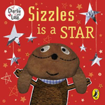 Sizzles is a Star - Lauren Child