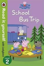 School Bus Trip - Read it Yourself with Ladybird : Peppa Pig : Level 2 - Ladybird
