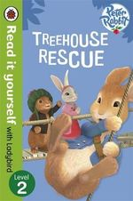 Peter Rabbit: Treehouse Rescue - Read it Yourself with Ladybird : Level 2 - Ladybird