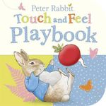 Peter Rabbit : Touch and Feel Playbook - Beatrix Potter