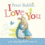 Peter Rabbit : I Love You - Beatrix Potter