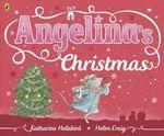 Angelina's Christmas : Angelina's Christmas - Katharine Holabird