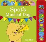 Spot's Musical Day Sound Book - Eric Hill