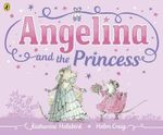 Angelina and the Princess - Katharine Holabird