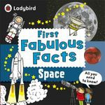 Space : Ladybird First Fabulous Facts - Ladybird
