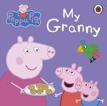 My Granny : Peppa Pig Series - Ladybird