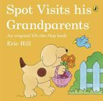 Spot Visits His Grandparents : Spot - Eric Hill