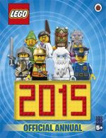 LEGO Official Annual 2015 : The Official Annual 2015 - Ladybird